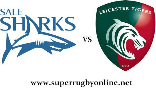 Sale Sharks vs Leicester Tigers live