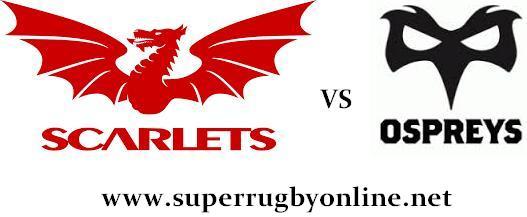 Scarlets vs Ospreys live