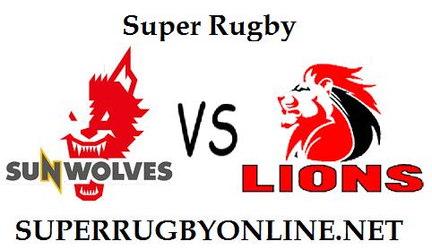 Sunwolves vs Lions rugby live