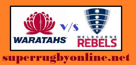 Melbourne Rebels vs Waratahs live