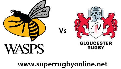 Wasps vs Gloucester Rugby live